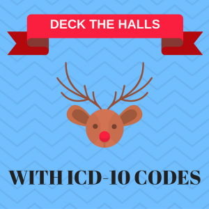 Deck the Halls with ICD-10 Codes